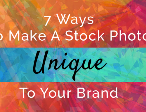 7 Ways To Make A Stock Photo Unique To Your Brand