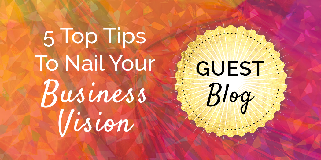 guest-blog-nail-your-business-vision-header