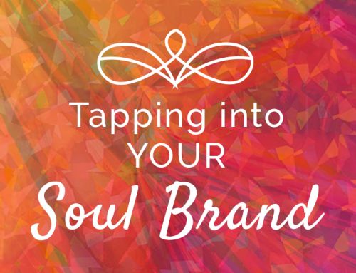 Tapping Into The Soul Of Your Brand